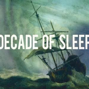 Decade of Sleep